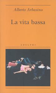 la-vita-bassa-arbasino
