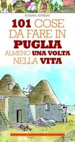 101 cose da fare in Puglia