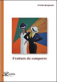 Antonio Spagnuolo-Fratture da comporre