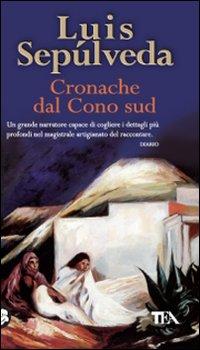 Cronache dal Cono sud, Luis Sepùlveda