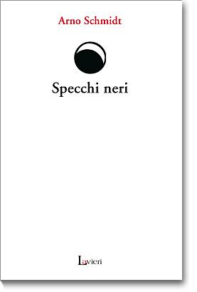 Arno schmidt o della verita saggio di giuseppe panella la poesia e lo spirito - Specchi riflessi testo ...