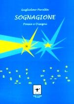 """Guglielmo Peralta, """"Sognagione"""" (The lamp Art Edition's) -di Tino Traina"""