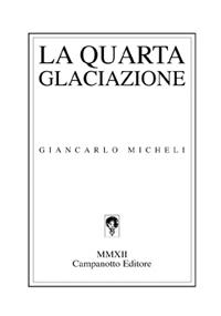 Giancarlo Micheli, La quarta glaciazione