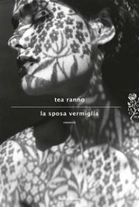 Tea Ranno, La sposa vermiglia