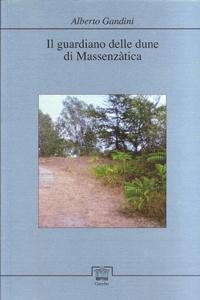 Alberto Gandini, Il guardiano delle dune di Massenzàtica