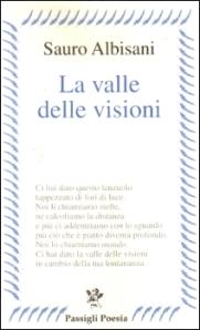 Sauro Albisani, La valle delle visioni