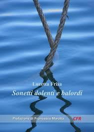 Lucetta Frisa, Sonetti dolenti e balordi e altre poesie