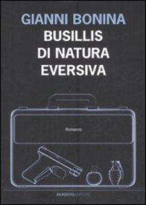 Gianni Bonina, Busillis di natura eversiva