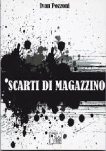 Ivan Pozzoni, Scarti di Magazzino