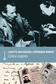 Lucette Destouches, Véronique Robert, Céline segreto