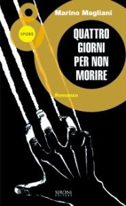 Marino Magliani, Quattro giorni per non morire