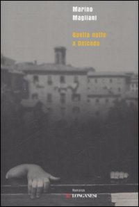 Marino Magliani, Quella notte a Dolcedo