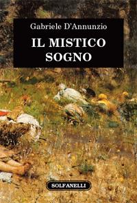 Gabriele D'Annunzio, Il mistico sogno