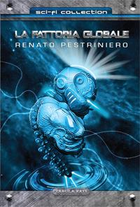 Renato Pestriniero, La fattoria globale