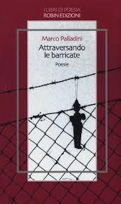 Marco Palladini, Attraversando le barricate