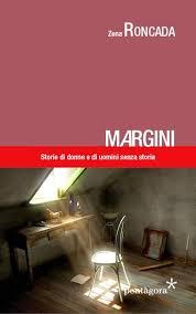 Zena Roncada, Margini