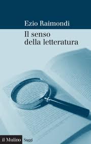 Raimondi, Il senso della letteratura. Saggi e riflessioni