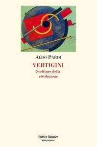 Aldo Pardi, Vertigini. Scritture della rivoluzione