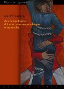 Alberto Laiseca, Avventure di un romanziere atonale