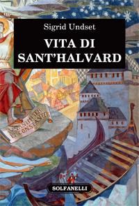 Sigrid Undset, Vita di Sant'Halvard
