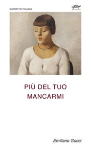 Emiliano Gucci, Più del tuo mancarmi