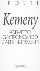 Tomaso Kémeny, Poemetto gastronomico e altri nutrimenti
