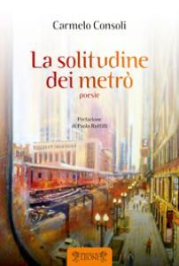Carmelo Consoli, La solitudine dei metrò