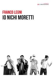 Franco Legni, Io Nichi Moretti