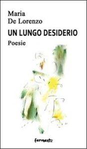 Maria De Lorenzo, Un lungo desiderio