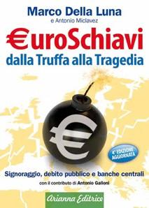 Euroschiavi – Dalla truffa alla tragedia, di Marco Della Luna