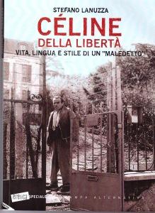 Stefano Lanuzza, Céline della Libertà