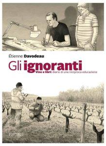 Gli ignoranti – Vino e libri: diario di una reciproca educazione, di Étienne Davodeau