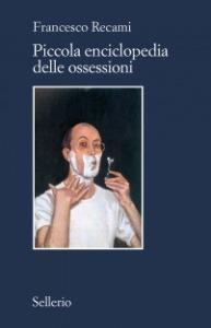 Francesco Recami, Piccola enciclopedia delle ossessioni