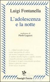 Luigi Fontanella,  L'adolescenza e la notte