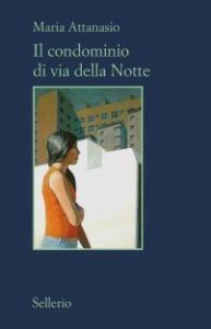 Maria Attanasio, Il condominio di Via della Notte
