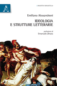 Emiliano Alessandroni, Ideologia e strutture letterarie