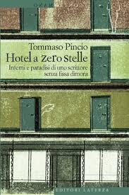 Tommaso Pincio, Hotel a zero stelle