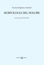 Evaristo Seghetta Andreoli, Morfologia del dolore