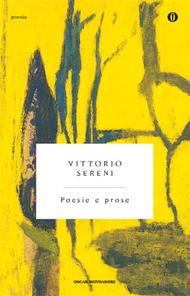 """Poesie e prose"""" di Vittorio Sereni"""