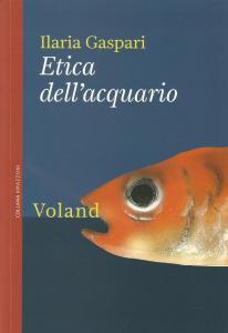 Ilaria Gaspari, Etica dell'acquario