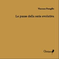"""CRESTOMAZIA (novità): Vincenzo Frungillo, """"Le pause della serie evolutiva"""""""