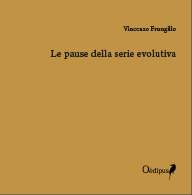 Vincenzo Frungillo, Le pause della serie evolutiva